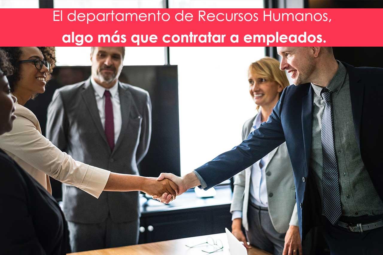 El departamento de Recursos Humanos, algo más que contratar a empleados